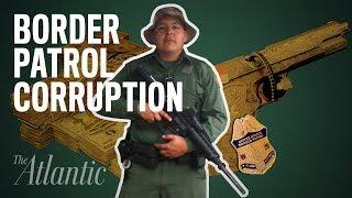 The Border Patrol's Corruption Problem