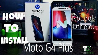 [How to] Install Official Android 7.0 Nougat on Moto G4 Plus