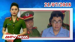 Tin nhanh 9h mới nhất ngày 21/07/2018   Tin tức   Tin tức mới nhất   ANTV