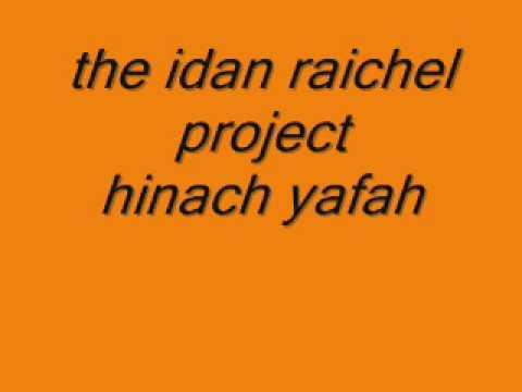 Idan Raichel - Hinech Yafah