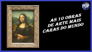 As 10 obras de arte mais caras do mundo
