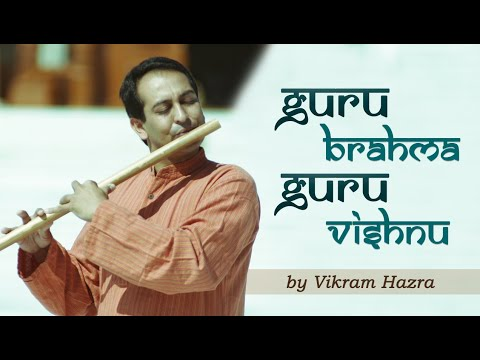 Guru Brhama Guru Vishnu-Guru Strotam by Vikram Hazra