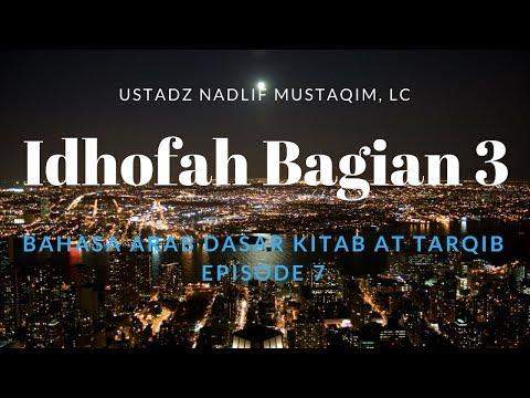 Ustadz Nadlif Mustaqim - Bahasa Arab Dasar 7 - Idhofah Bagian 3