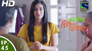 Bade Bhaiyya Ki Dulhania - बड़े भैया की दुल्हनिया - Episode 45 - 19th September, 2016