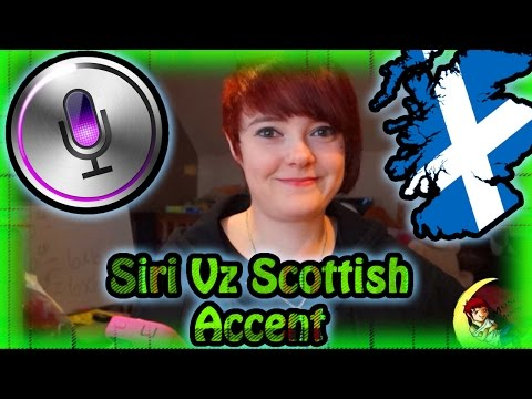 Siri Vz Scottish Accent