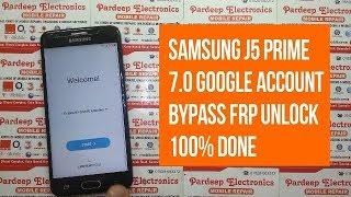 Samsung J5 Prime 7.0 naugat google account remove FRP DONE | Pardeep Electronics