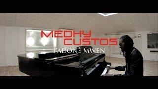 Medhy Custos - Padoné Mwen (Clip Officiel)