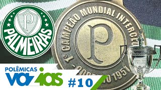 O Palmeiras tem Mundial? - Polêmicas Vazias #10