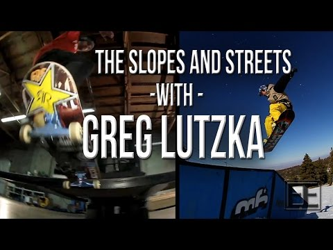 The Slopes and Streets with Greg Lutzka