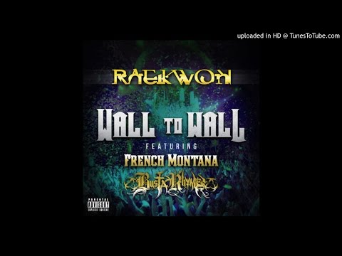 Raekwon – Wall To Wall (feat. French Montana, Busta Rhymes)