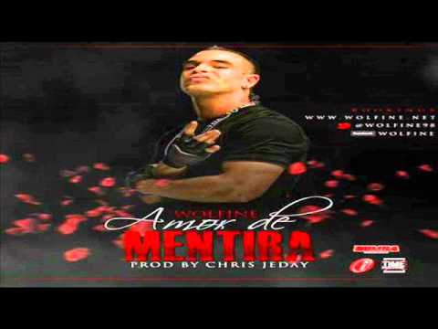 Amor De Mentira - Wolfine (original) (Prod. By Chris Jeday & Pipe Florez)