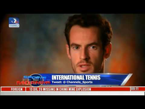 Sports This Morning: Murray States Overtaking Novak Not His Target