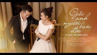 GỬI ANH-NGƯỜI BẠN ĐỜI | Vy Oanh ft Hồ Trung Dũng | MV Official
