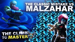 THE CLASSIC MISTAKE VS MALZAHAR! - Climb to Master | League of Legends