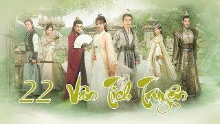 Vân Tịch Truyện Tập 22 | Phim Cổ Trang Trung Quốc Đặc Sắc 2018