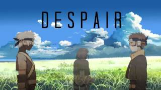 Naruto Shippuden Soundtrack 19- Despair [Extended]