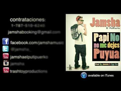 Jamsha El PutiPuerko Papi No Me Dejes Puyua cancion original