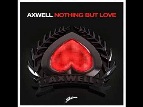 Axwell - Nothing But Love (Remode Mix)