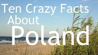 Ten Crazy Facts About Poland