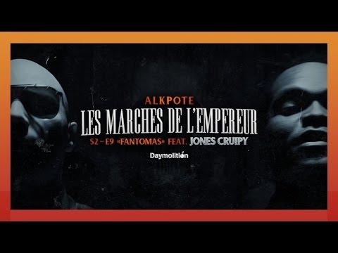 Alkpote Feat. Jones Cruipy | Les Marches de L'Empereur Saison2 #9 #Fantomas