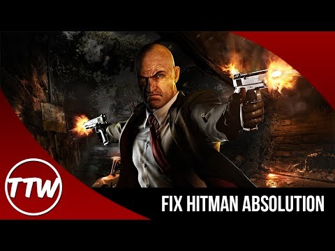 How to fix Hitman Absolution