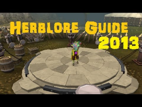 Ultimate 1-99 Herblore Guide – Fastest Methods to Reach 99 – 2013 EoC Runescape