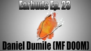 Earbuds Ep. 23: Daniel Dumile (MF DOOM)