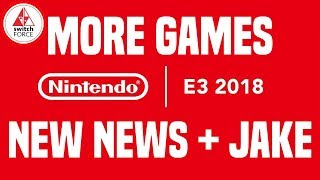 E3 2018 Nintendo - DAY THREE REVIEW! MORE NEW SWITCH GAMES + JAKE!