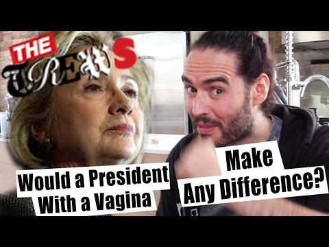 Would A President With A Vagina Make A Difference? Russell Brand The Trews (E300)