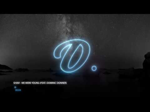 Shavi - We Were Young (ft. Dominic Donner)