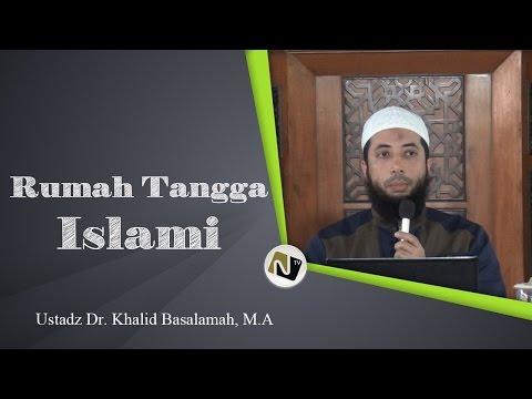 Ustadz Dr. Khalid Basalamah, M.A - Rumah Tangga Islami