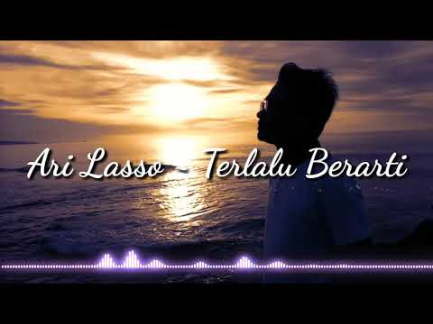 Download  ARI LASSO - TERLALU BERARTI NEW SINGLE   Gratis, download lagu terbaru