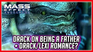 Mass Effect Andromeda: Emotional Scene w/ Drack about being a Father, also Lexi Loves Him
