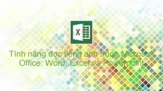 Tính năng đọc tiếng anh trong Microsoft Office Word, Excel và Powerpoint