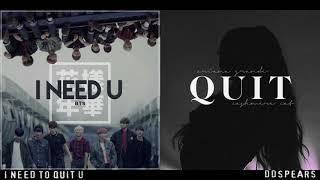 """I NEED TO QUIT U"" - BTS & Ariana Grande (Mashup)"