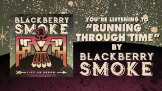 Blackberry Smoke Running Through Time