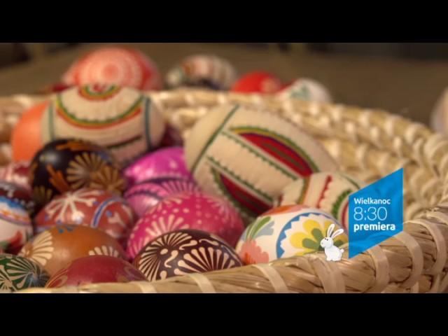 Zakochaj się w Polsce – Wielkanoc – niedziela o 8.30 w TVP1