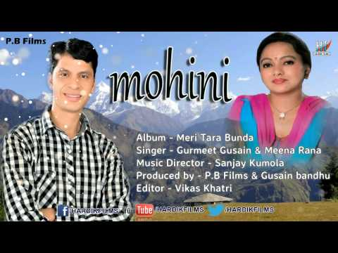 Mohini Brand New garhwali song 2015   Gurmeet Gusain & Meena rana