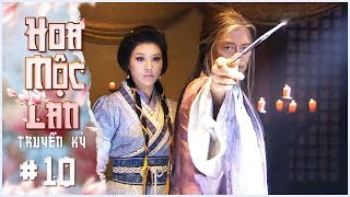 Hoa Mộc Lan Truyền Kỳ - Tập 10 Lồng Tiếng | Phim Võ Thuật Cổ Trang Trung Quốc 2019