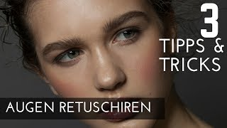 3 Tipps für Augenretusche | Photoshop Tutorial ( German/Deutsch )