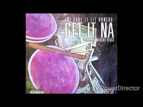 """FtF Kool ft FtF Huncho """"Get It Na"""""""