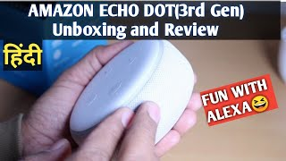 Amazon Echo Dot (3rd Gen) Unboxing and Some Fun with Alexa {हिंदी-Hindi} | Smart Speaker from Amazon