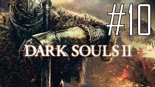 Dark Souls II: Scholar of the First Sin #10 - Unnecessary Running