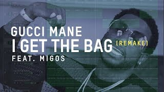 Making a Beat: Gucci Mane - I Get The Bag ft. Migos (Remake)