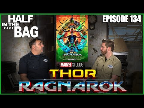 Half in the Bag Episode 134: Thor: Ragnarok