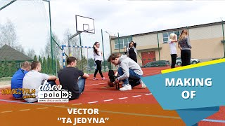 Vector - Ta jedyna (Making of)