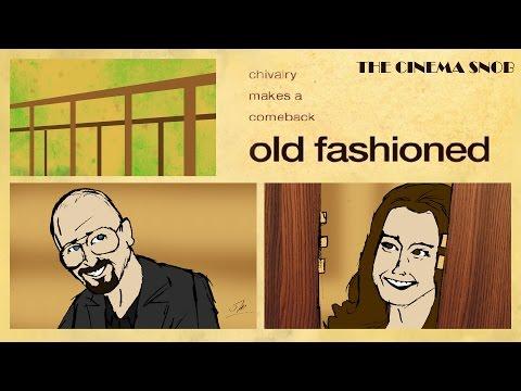 The Cinema Snob: OLD FASHIONED