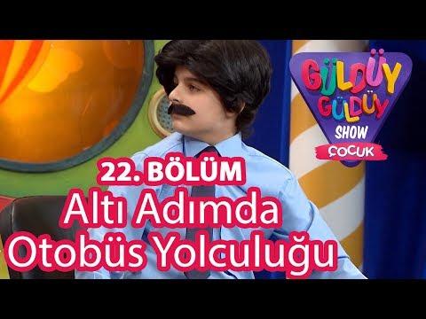 Güldüy Güldüy Show Çocuk 22 Bölüm, Altı Adımda Otobüs Yolculuğu