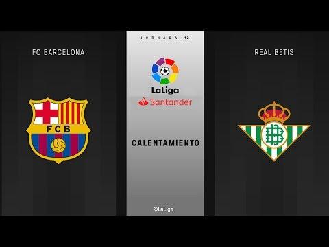 Calentamiento FC Barcelona vs Real Betis