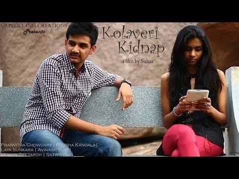 Kolaveri Kidnap || Telugu Short Film || By Suhas Guntuku
